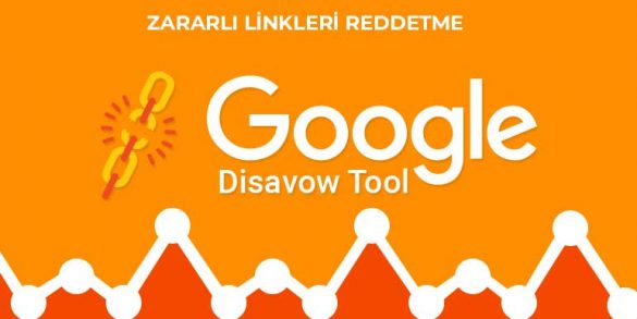 zararlı linkleri reddetme google disavow